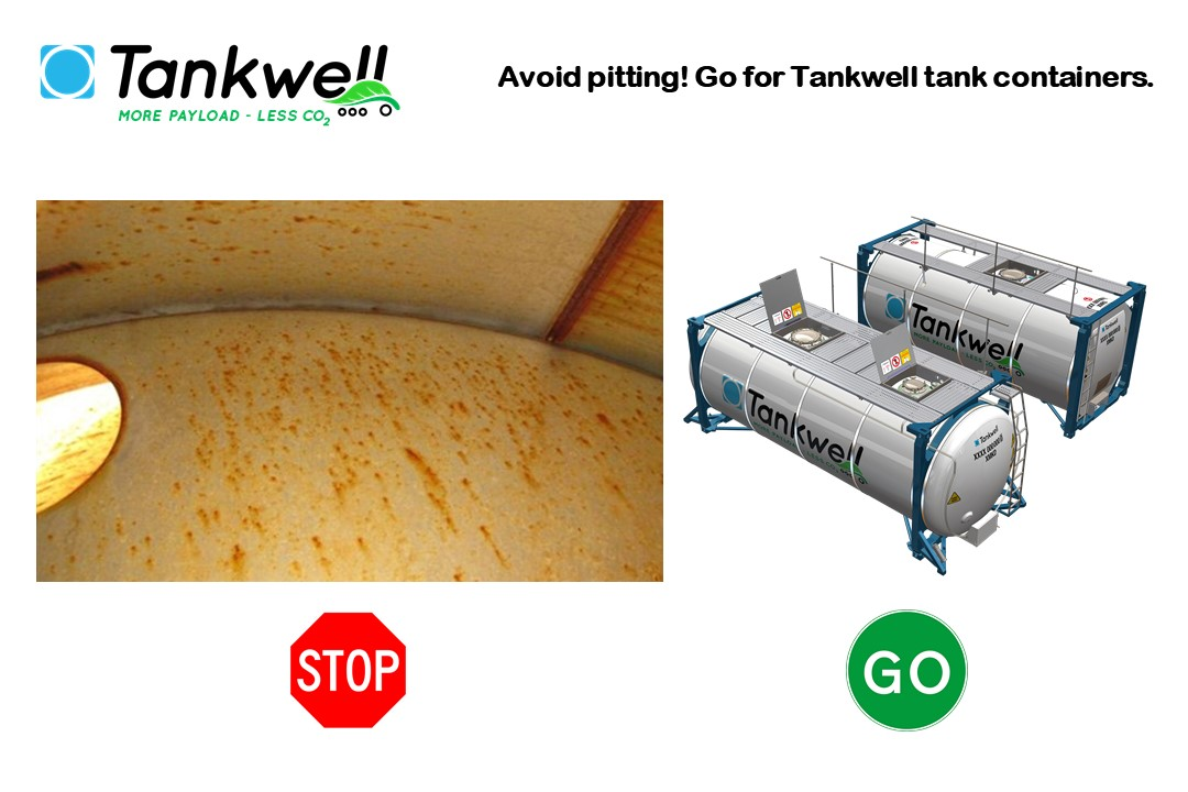 Avoid pitting! Go for Tankwell tank containers.